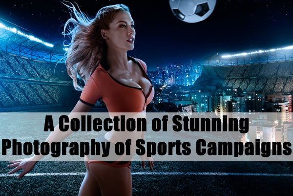 A Collection of Stunning Photography of Sports Campaigns