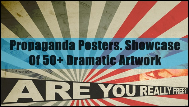Propaganda Posters. Showcase Of Dramatic Artwork