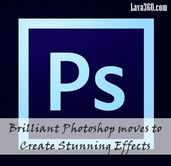 Brilliant Photoshop moves to Create Stunning Effects (1)
