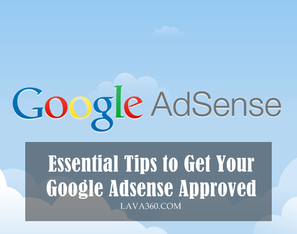 Tips to Get Your Google Adsense Approved1.2