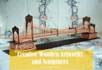 Best 35 Creative Wooden Artworks and Sculptures