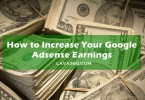 How to Increase Your Google Adsense Earnings: Easy Steps