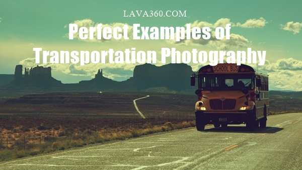 Examples of Transportation Photography1.1